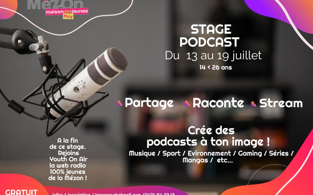 Stages podcast du 19 au 23 juillet